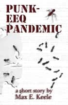 Punk-eeq Pandemic ebook by Max E. Keele