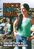 Rocks on the Road - Selected Poems by Marleen Rita Duckhorn ebook by Marleen Rita Duckhorn
