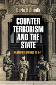 Counterterrorism and the State: Western Responses to 9/11 ebook by Hellmuth, Dorle