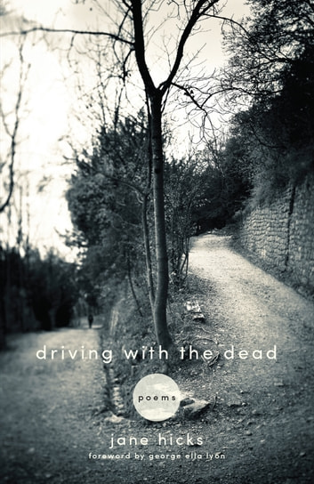 Driving with the Dead - Poems ebook by Jane Hicks