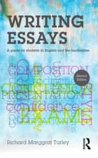 Writing Essays - A guide for students in English and the humanities ebook by