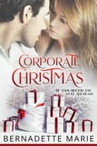 Corporate Christmas ebook by Bernadette Marie