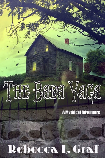 The Baba Yaga ebook by Rebecca Graf