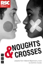 Noughts & Crosses (NHB Modern Plays) ebook by Malorie Blackman