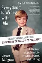 Everything Is Wrong with Me ebook by Jason Mulgrew