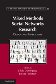 Mixed Methods Social Networks Research - Design and Applications ebook by Professor Silvia Domínguez,Dr Betina Hollstein