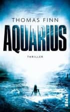 Aquarius - Thriller ebook by Thomas Finn