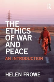 The Ethics of War and Peace: An Introduction ebook by Frowe, Helen