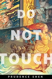 Do Not Touch - A Tor.Com Original ebook by Prudence Shen