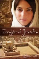 Daughter of Jerusalem ebook by Joanne Otto