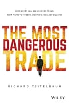 The Most Dangerous Trade ebook by Richard Teitelbaum