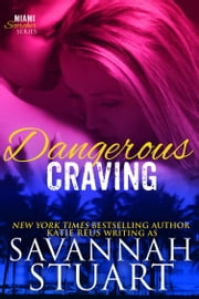 Dangerous Craving ebook by Savannah Stuart,Katie Reus