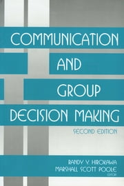Communication and Group Decision Making ebook by Dr. Randy Y. Hirokawa,Marshall Scott Poole