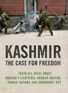 Kashmir - The Case for Freedom ebook by Arundhati Roy