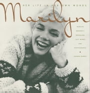 Marilyn - Her Life In Her Own Words ebook by George Barris