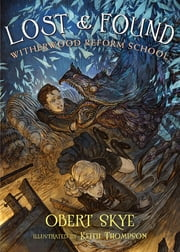 Lost & Found - Witherwood Reform School ebook by Obert Skye, Keith Thompson