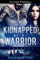 Kidnapped by a Warrior ebook by Ravenna Tate