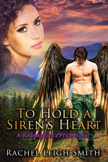 To Hold A Siren's Heart - Redemption's Price, #1 ebook by Rachel Leigh Smith