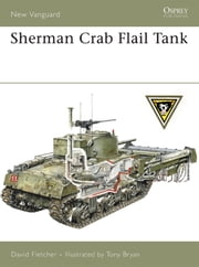 Sherman Crab Flail Tank ebook by David Fletcher,Tony Bryan