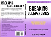 Breaking Codependency: How to Navigate the Traps That Sabotage Your Life ebook by Dr. Lesly Devereaux