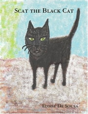 Scat the Black Cat ebook by Eloise De Sousa