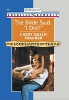 "The Bride Said, ""I Did?"" ebook by Cathy Gillen Thacker"