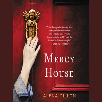 Mercy House - A Novel luisterboek by Alena Dillon