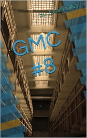 G.M.C. Volume #8 ebook by Justin Tilley