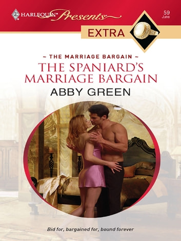 The Spaniard's Marriage Bargain ebook by Abby Green