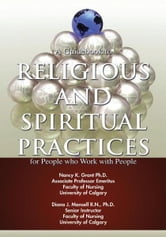 A Guidebook to Religious and Spiritual Practices for People who Work with People ebook by Nancy K. Grant; Diana J. Mansell