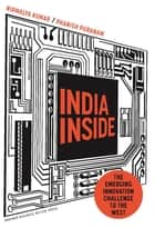 India Inside - The Emerging Innovation Challenge to the West ebook by Nirmalya Kumar, Phanish Puranam