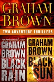 Black Rain and Black Sun 2-Book Bundle ebook by Graham Brown