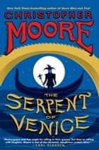 The Serpent of Venice ebook by Christopher Moore