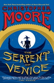 The Serpent of Venice - A Novel ebook by Christopher Moore