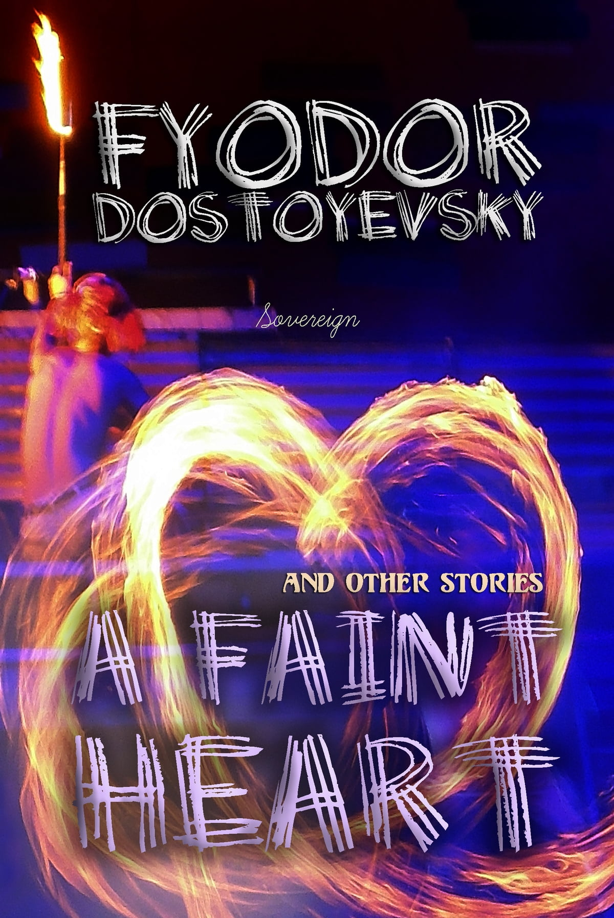 A faint heart and other stories ebook by fyodor dostoyevsky a faint heart and other stories ebook by fyodor dostoyevsky 9781910150160 rakuten kobo fandeluxe Ebook collections
