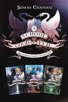 The School for Good and Evil: The School Years Collection - Books 1-3 ebook by Soman Chainani, Iacopo Bruno