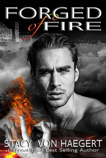 Forged of Fire ebook by Stacy Von  Haegert