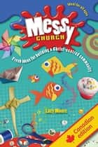 Messy Church - Fresh ideas for building a Christ-centred community ebook by Lucy Moore