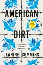 American Dirt (Oprah's Book Club) - A Novel ebook by Jeanine Cummins