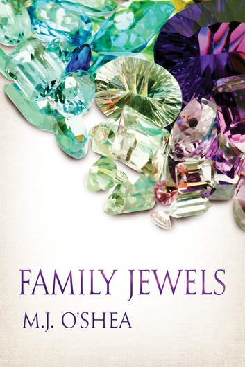 Family Jewels ebook by M.J. O'Shea