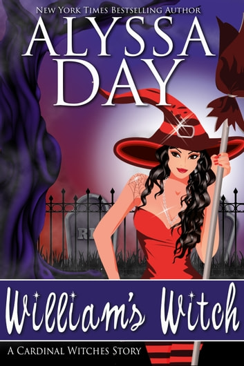 William's Witch - A Cardinal Witches Story ebook by Alyssa Day