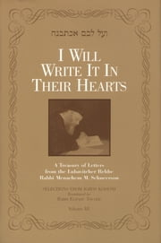 I Will Write It In Their Hearts, Volume 3 ebook by Sichos In English