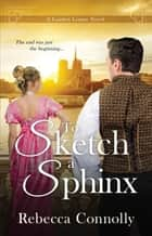 To Sketch a Sphinx ebook by Rebecca Connolly