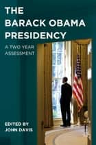 The Barack Obama Presidency ebook by J. Davis