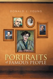 PORTRAITS OF FAMOUS PEOPLE ebook by Donald J. Young