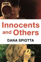 Innocents and Others ebook by Dana Spiotta