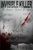 Invisible Killer ebook by Montane, Diana,Robbins, Sean
