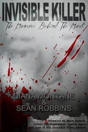 Invisible Killer - The Monster Behind the Mask ebook by Montane, Diana, Robbins,...