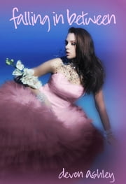 Falling In Between (Falling #1) - Book 1 ebook by Devon Ashley
