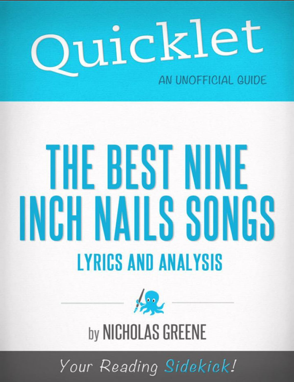 Quicklet on Best Nine Inch Nails Songs: Lyrics and Analysis eBook by ...